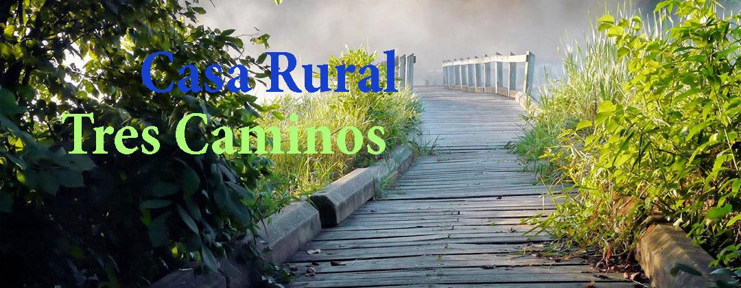 Tres Caminos. Casa Rural